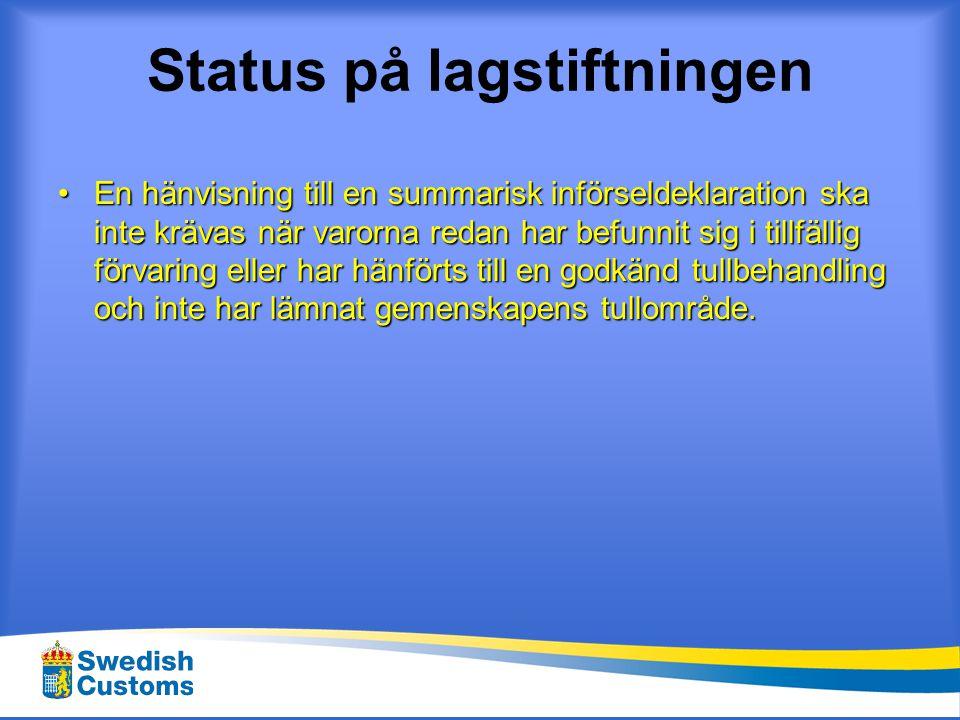 Sverige •Exportförenklingar avseende lokalt klareringsförfarande –SE kommer att ha kvar de exportförenklingar vi har idag men med förändrade villkor.