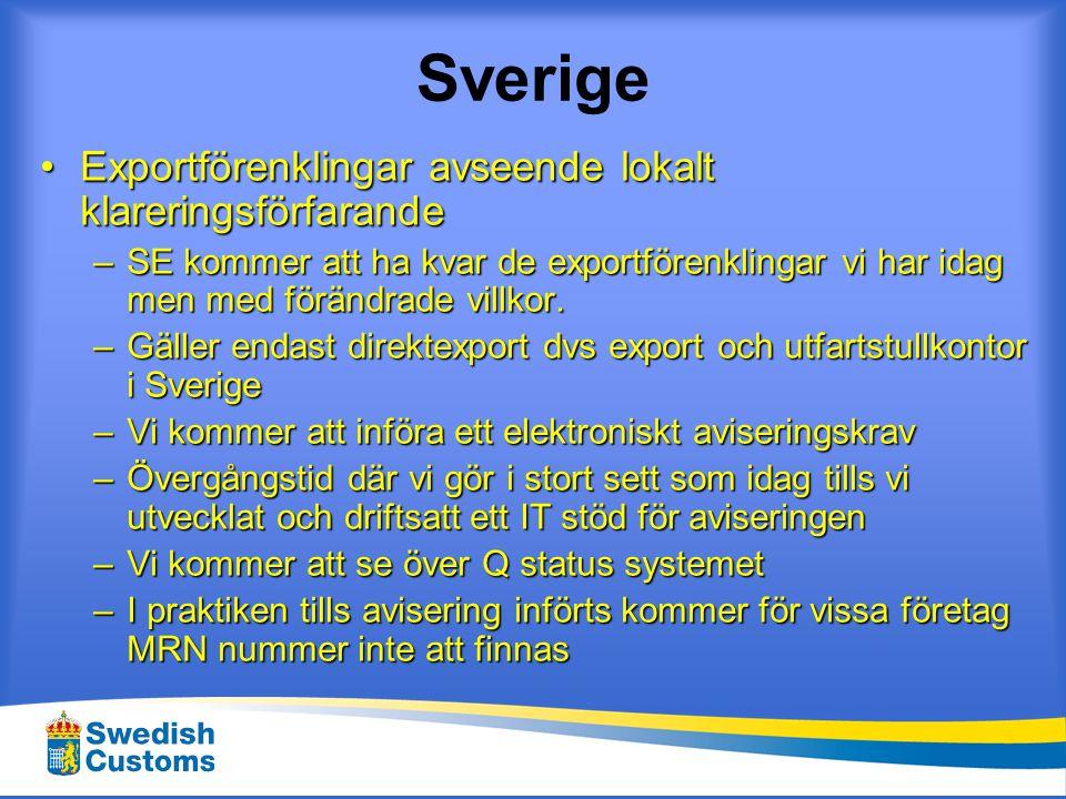 Sverige •Att tänka på är att våra nationella regler angående föranmälan av transportmedel och tillhörande fartygsklarering inte påverkas av föranmälan av godset.