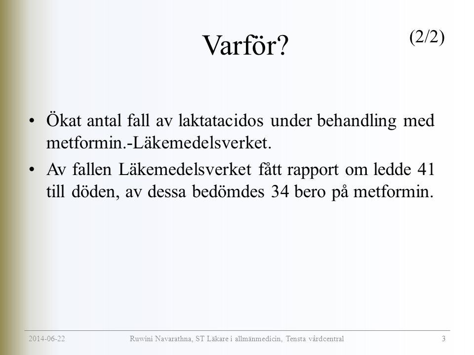 2014-06-22 3 Ruwini Navarathna, ST Läkare i allmänmedicin, Tensta vårdcentral Varför.