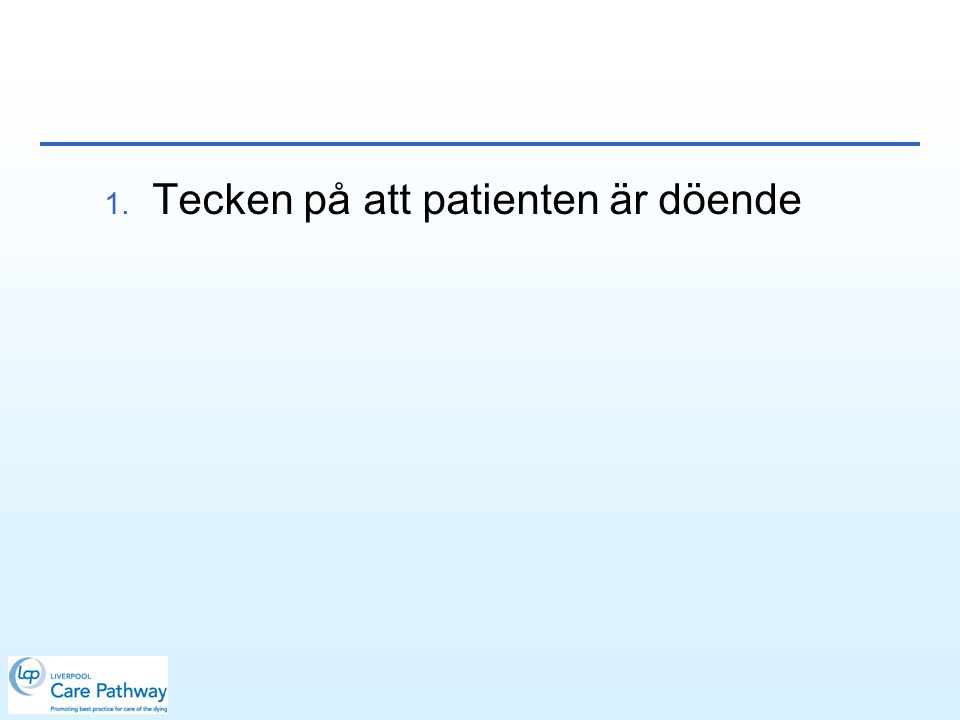 1. Tecken på att patienten är döende