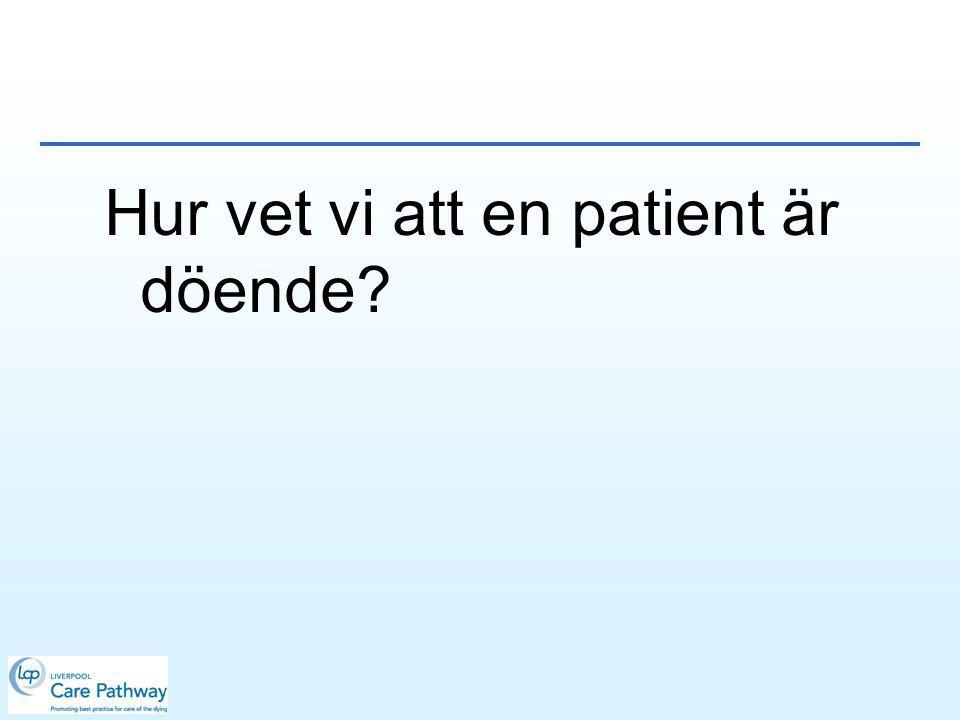 Hur vet vi att en patient är döende?