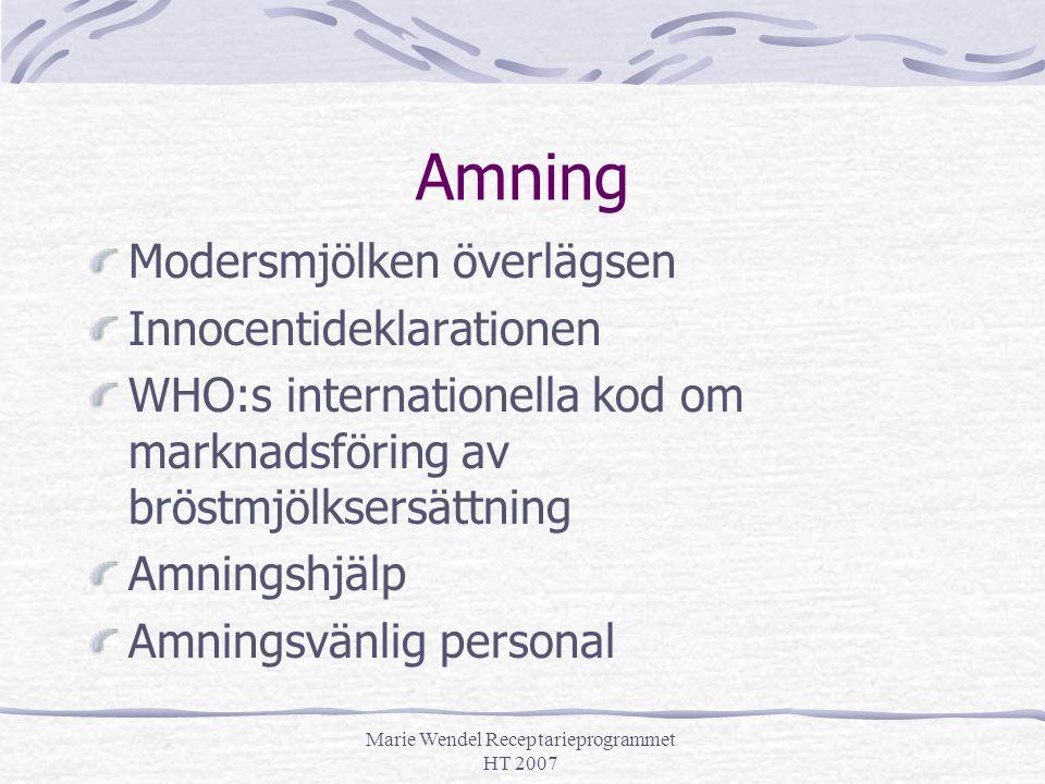 Marie Wendel Receptarieprogrammet HT 2007 Amning Modersmjölken överlägsen Innocentideklarationen WHO:s internationella kod om marknadsföring av bröstm