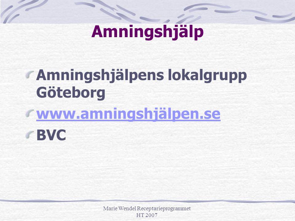 Marie Wendel Receptarieprogrammet HT 2007 Amningshjälp Amningshjälpens lokalgrupp Göteborg www.amningshjälpen.se BVC