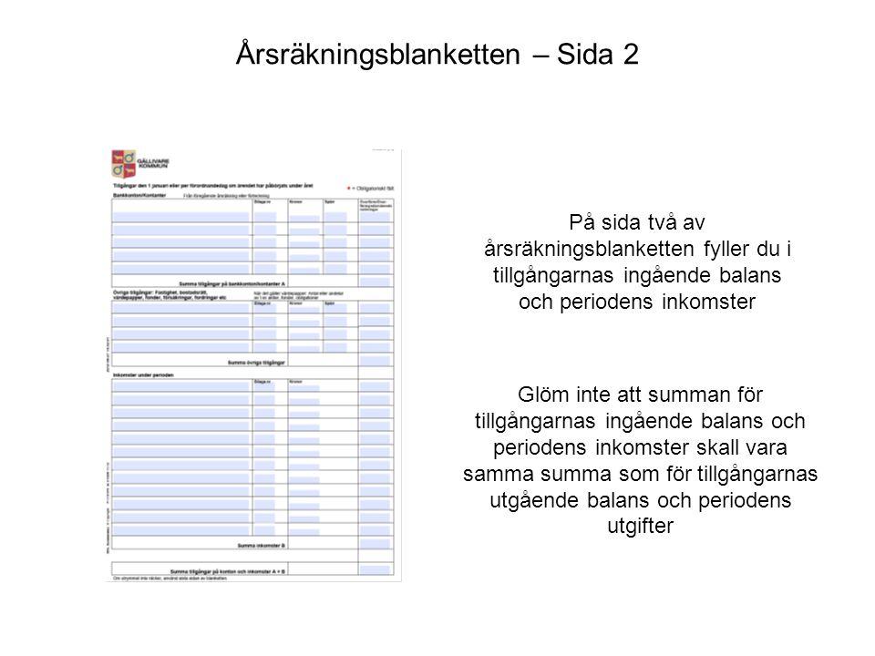 Årsräkningsblanketten – Sida 2 På sida två av årsräkningsblanketten fyller du i tillgångarnas ingående balans och periodens inkomster Glöm inte att su