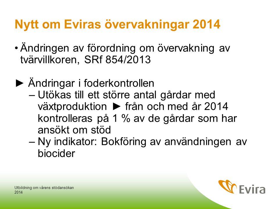 Eviras övervakning av tvärvillkoren år 2015 •Livsmedelstillsyn på gårdar med växtproduktion inleds 2014 Utbildning om vårens stödansökan