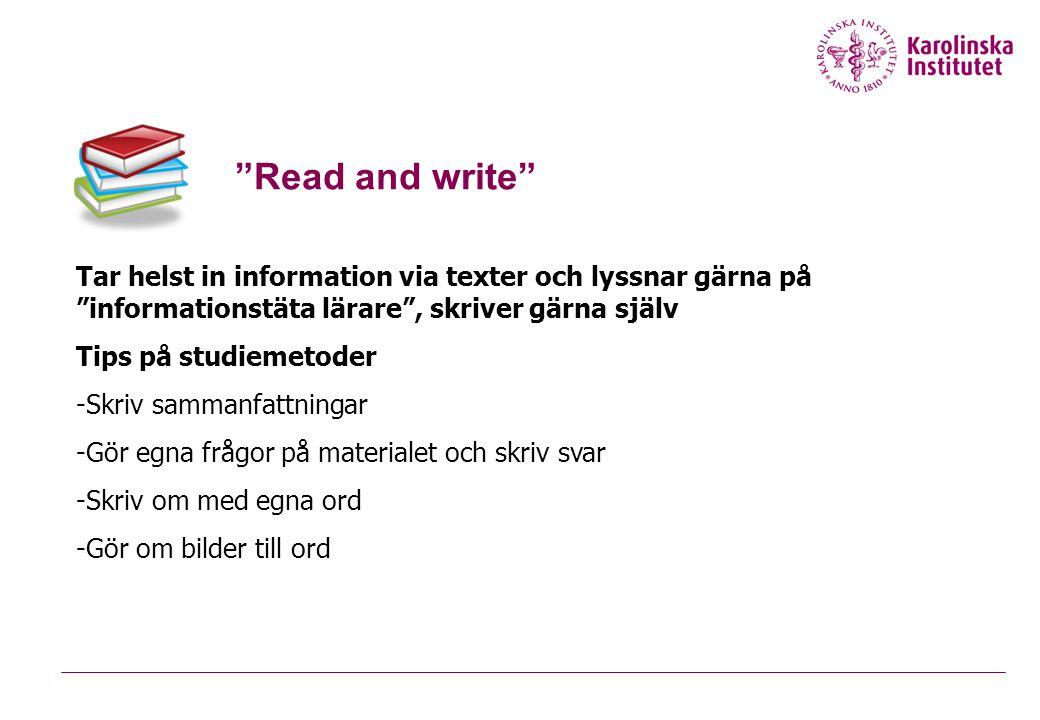 """Tar helst in information via texter och lyssnar gärna på """"informationstäta lärare"""", skriver gärna själv Tips på studiemetoder -Skriv sammanfattningar"""