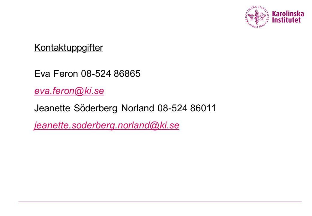 Kontaktuppgifter Eva Feron 08-524 86865 eva.feron@ki.se Jeanette Söderberg Norland 08-524 86011 jeanette.soderberg.norland@ki.se