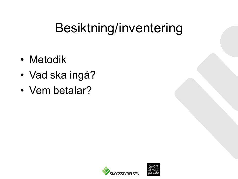 Besiktning/inventering •Metodik •Vad ska ingå? •Vem betalar?