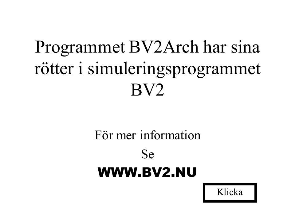 BV2Arch Programmet är i första hand tänkt att används vid ett stadium i byggprocessen då viss data är okänt eller ej fastslaget. Ovanstående gör att k