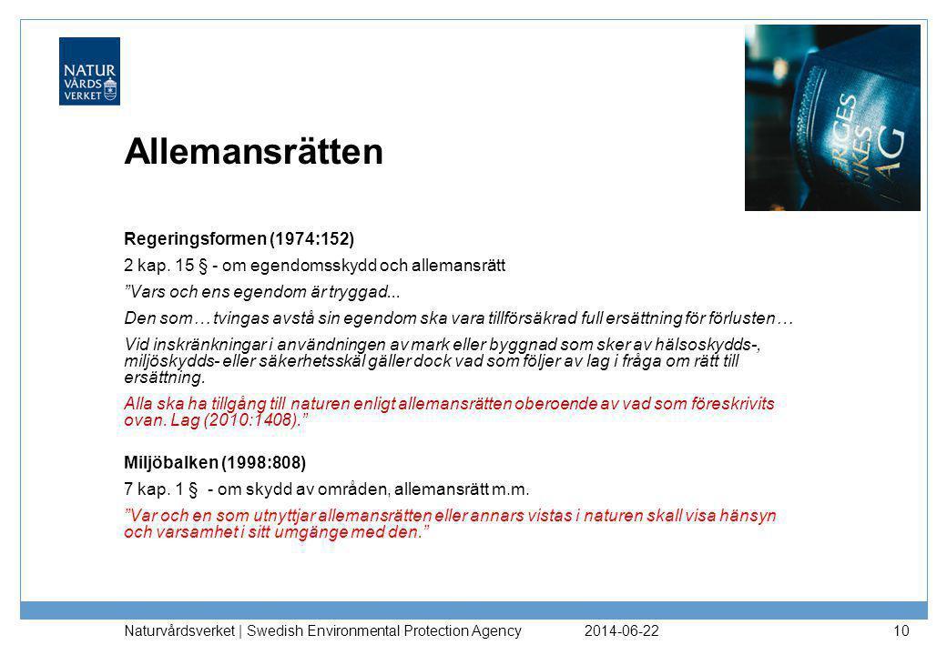2014-06-22 Naturvårdsverket | Swedish Environmental Protection Agency 10 Allemansrätten Regeringsformen (1974:152) 2 kap. 15 § - om egendomsskydd och