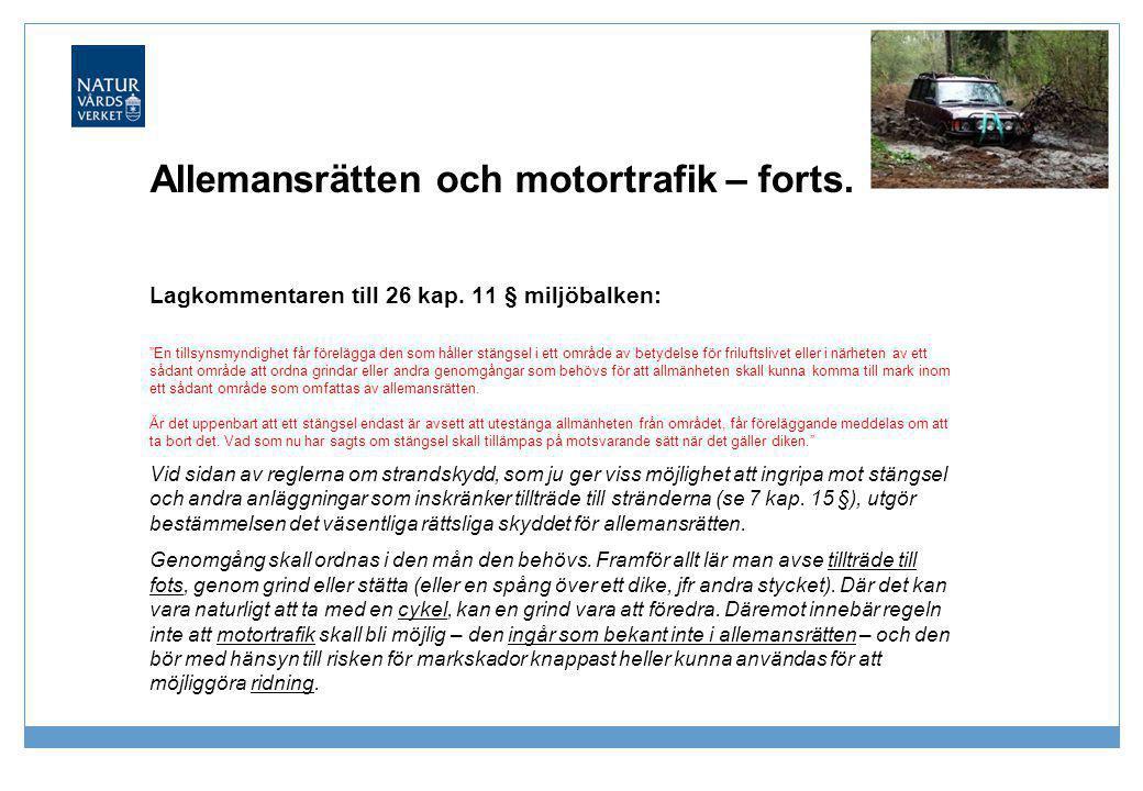"""Allemansrätten och motortrafik – forts. Lagkommentaren till 26 kap. 11 § miljöbalken: """"En tillsynsmyndighet får förelägga den som håller stängsel i et"""