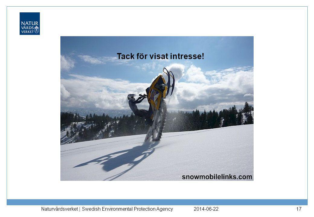 2014-06-22 Naturvårdsverket | Swedish Environmental Protection Agency 17 Tack för visat intresse!