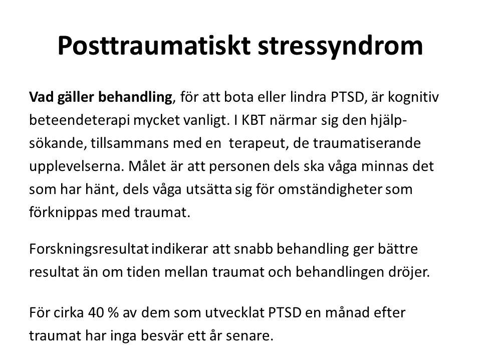 Posttraumatiskt stressyndrom Vad gäller behandling, för att bota eller lindra PTSD, är kognitiv beteendeterapi mycket vanligt. I KBT närmar sig den hj