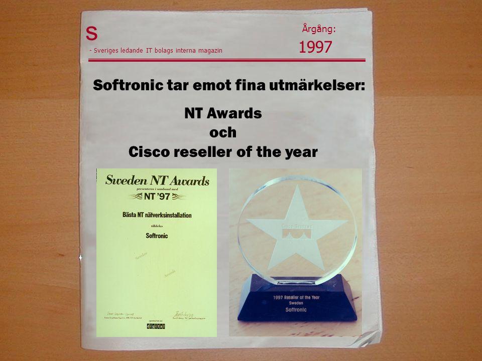 s 1997 Årgång: - Sveriges ledande IT bolags interna magazin Softronic tar emot fina utmärkelser: NT Awards och Cisco reseller of the year