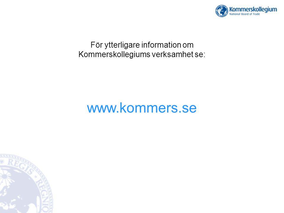 För ytterligare information om Kommerskollegiums verksamhet se: www.kommers.se