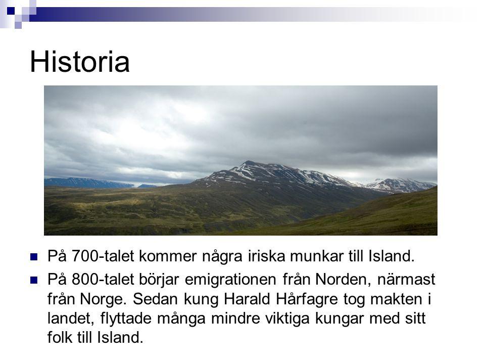 Historia  På 700-talet kommer några iriska munkar till Island.  På 800-talet börjar emigrationen från Norden, närmast från Norge. Sedan kung Harald