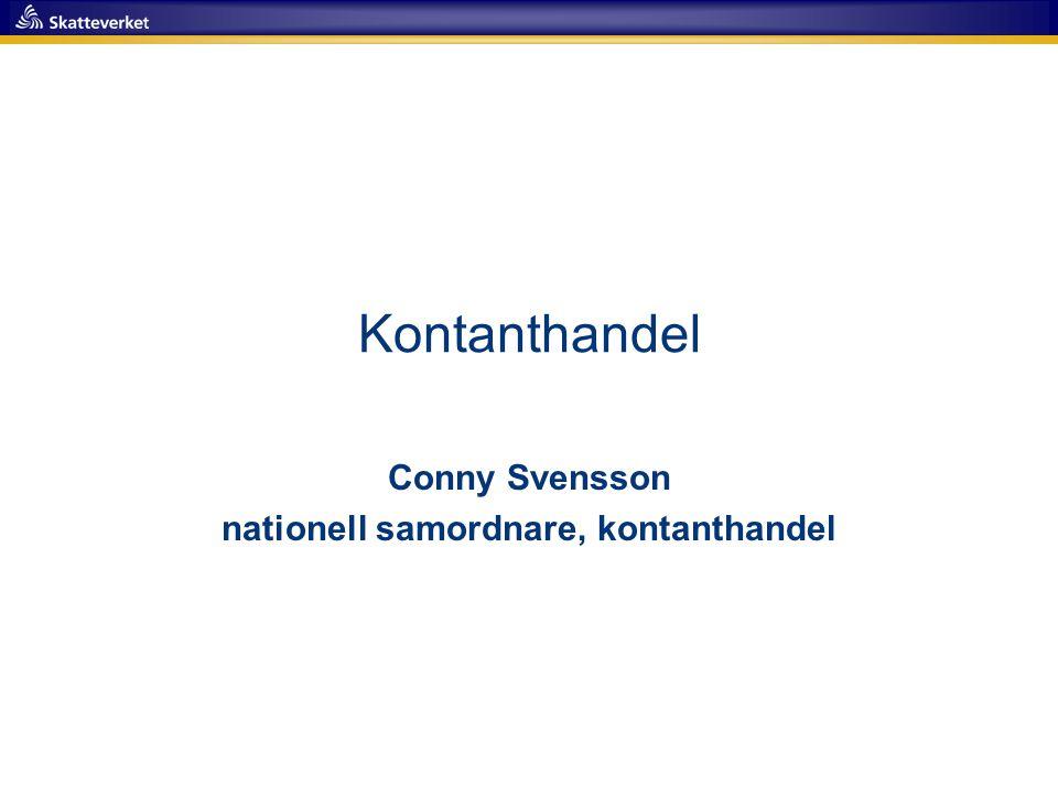 Kontanthandel Conny Svensson nationell samordnare, kontanthandel