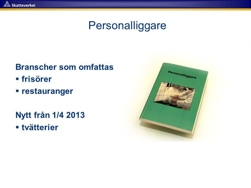 Personalliggare Branscher som omfattas  frisörer  restauranger Nytt från 1/4 2013  tvätterier