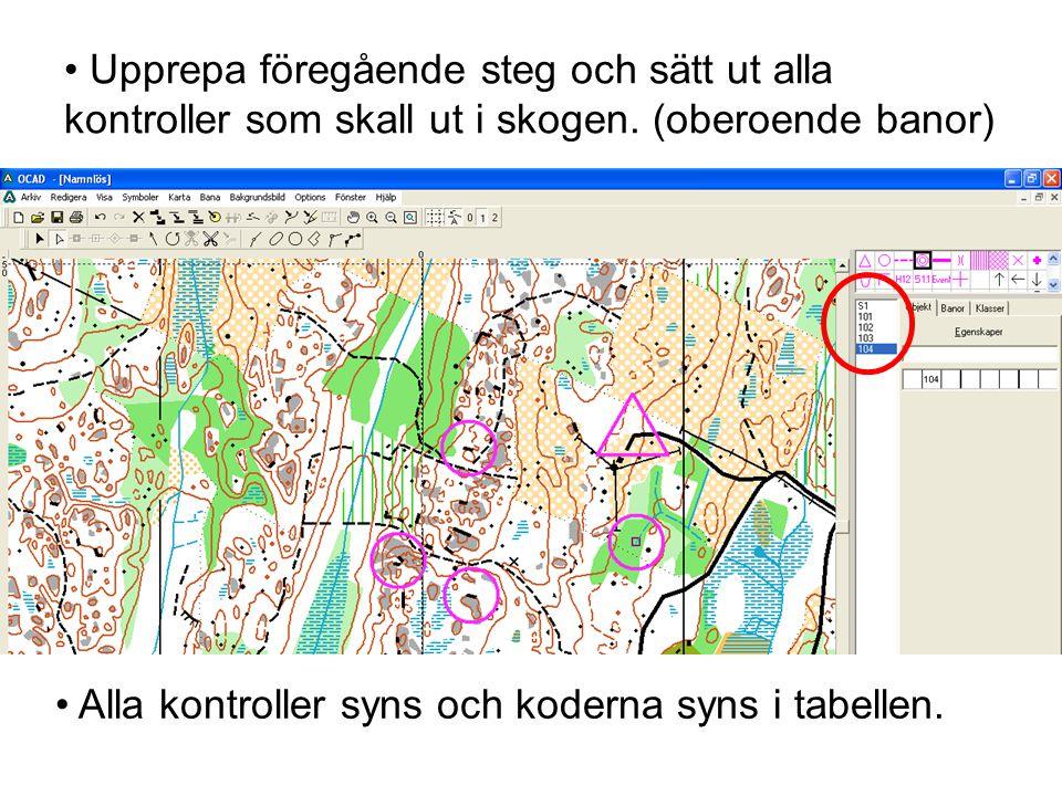 • Upprepa föregående steg och sätt ut alla kontroller som skall ut i skogen. (oberoende banor) • Alla kontroller syns och koderna syns i tabellen.