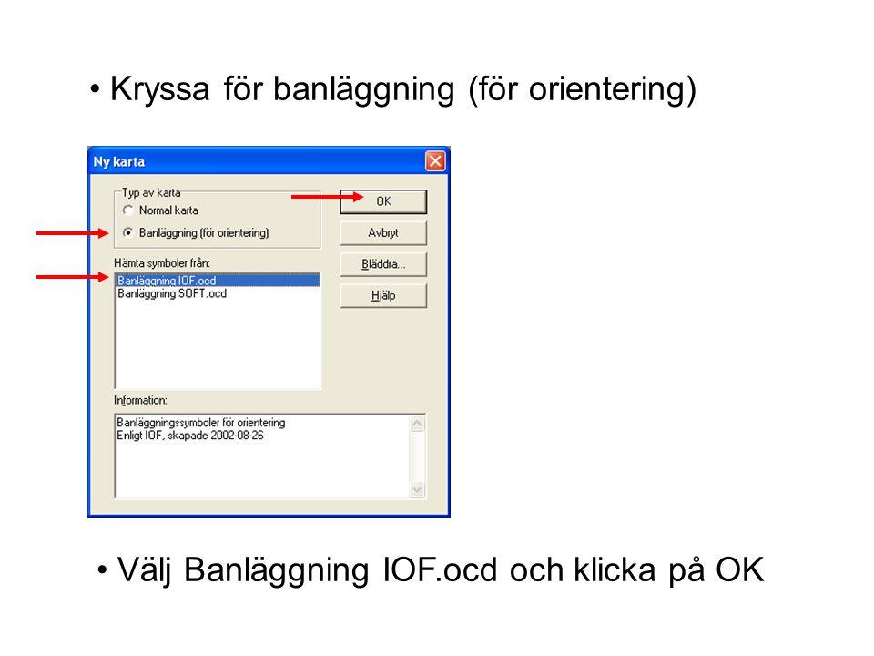 • Kryssa för banläggning (för orientering) • Välj Banläggning IOF.ocd och klicka på OK