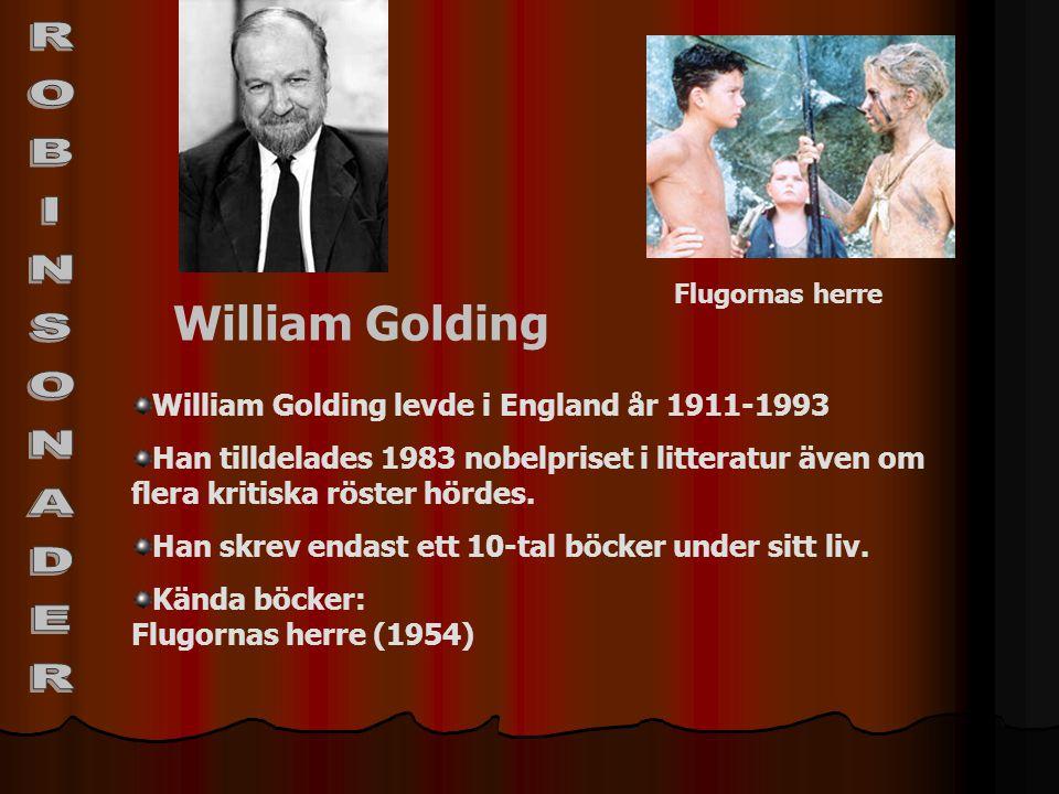 William Golding William Golding levde i England år 1911-1993 Han tilldelades 1983 nobelpriset i litteratur även om flera kritiska röster hördes. Han s