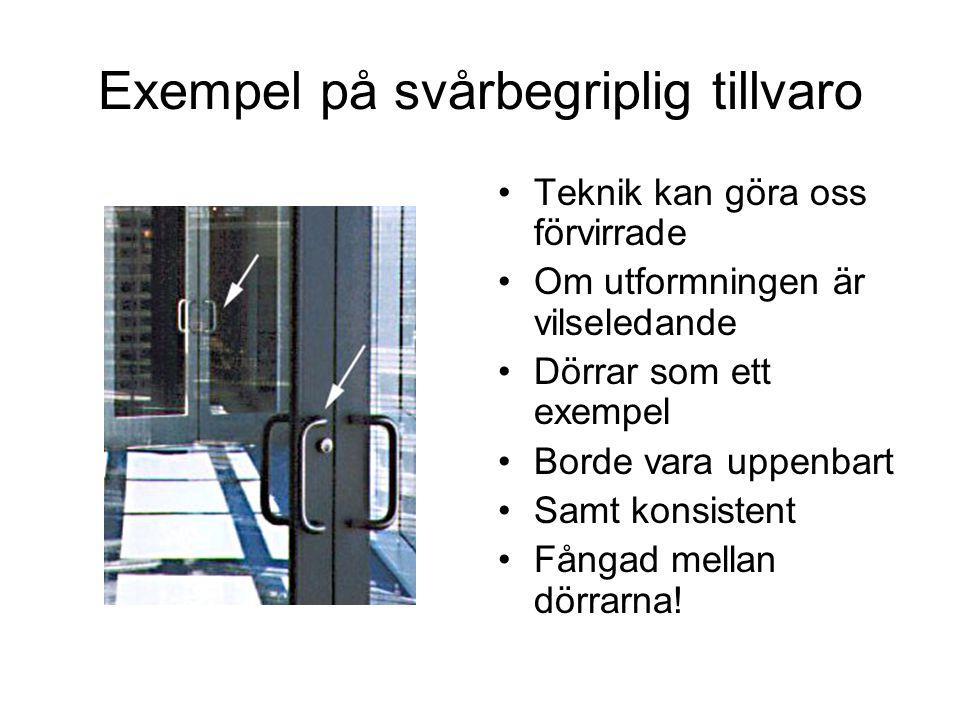 Negativa effekter av dålig utformning (design) •Hur låsa upp dörren •Fort, telefonen ringer •Det kan vara viktigt!!.