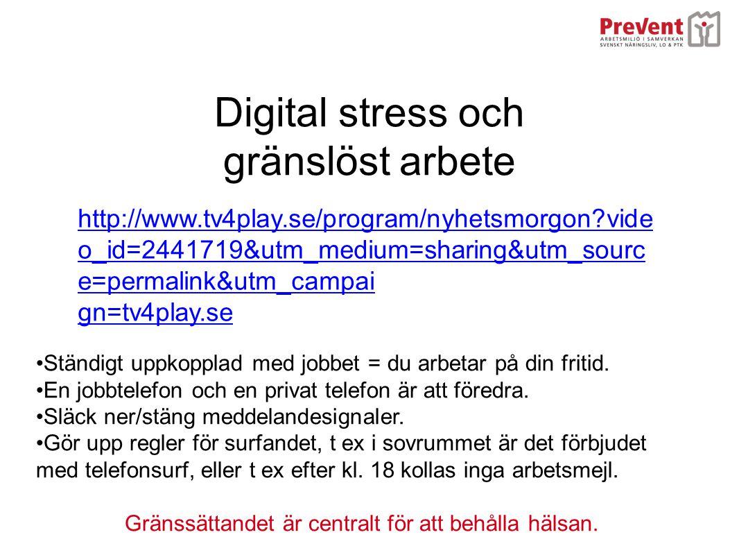 Digital stress och gränslöst arbete http://www.tv4play.se/program/nyhetsmorgon?vide o_id=2441719&utm_medium=sharing&utm_sourc e=permalink&utm_campai g