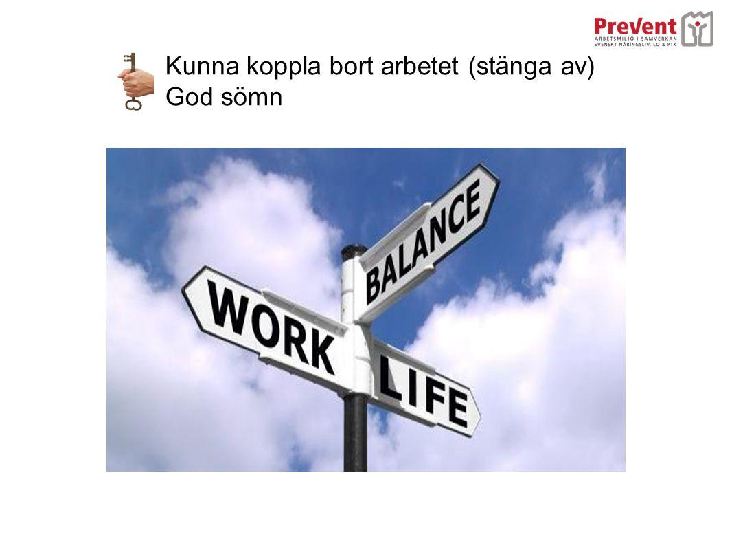 Kunna koppla bort arbetet (stänga av) God sömn