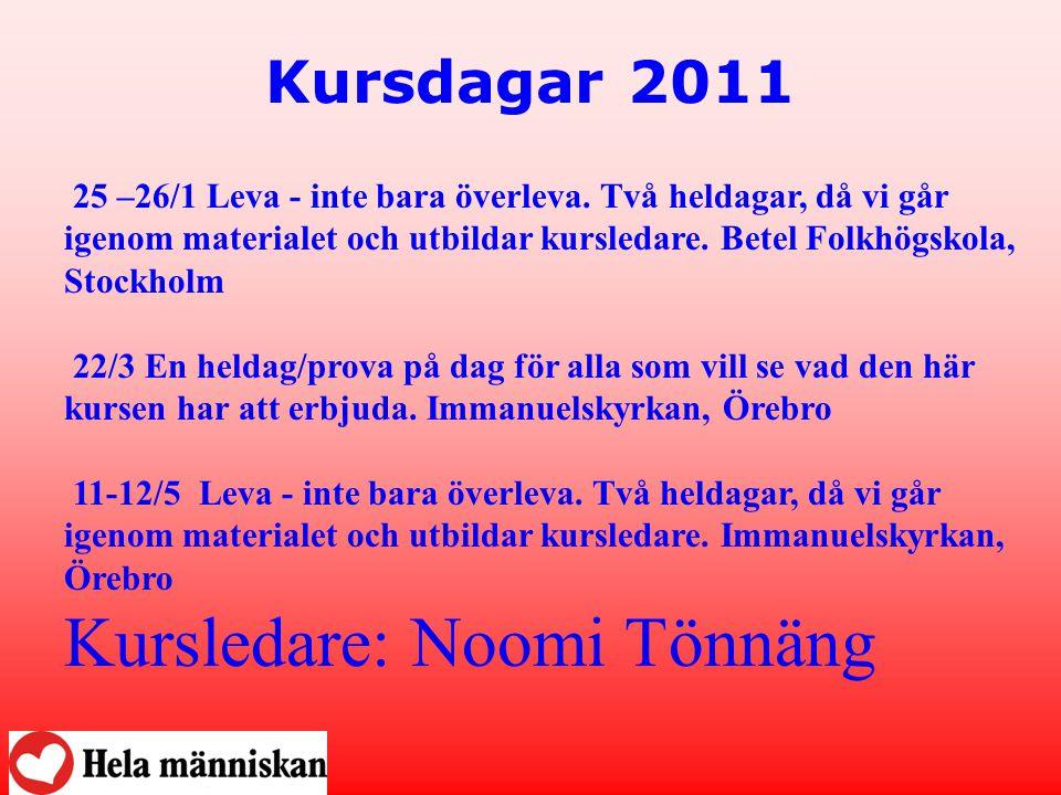 Kursdagar 2011 25 –26/1 Leva - inte bara överleva.