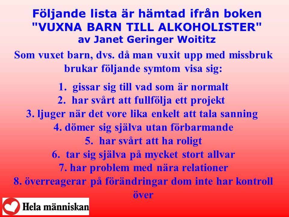 Forts på lista från VUXNA BARN TILL ALKOHOLISTER 9.