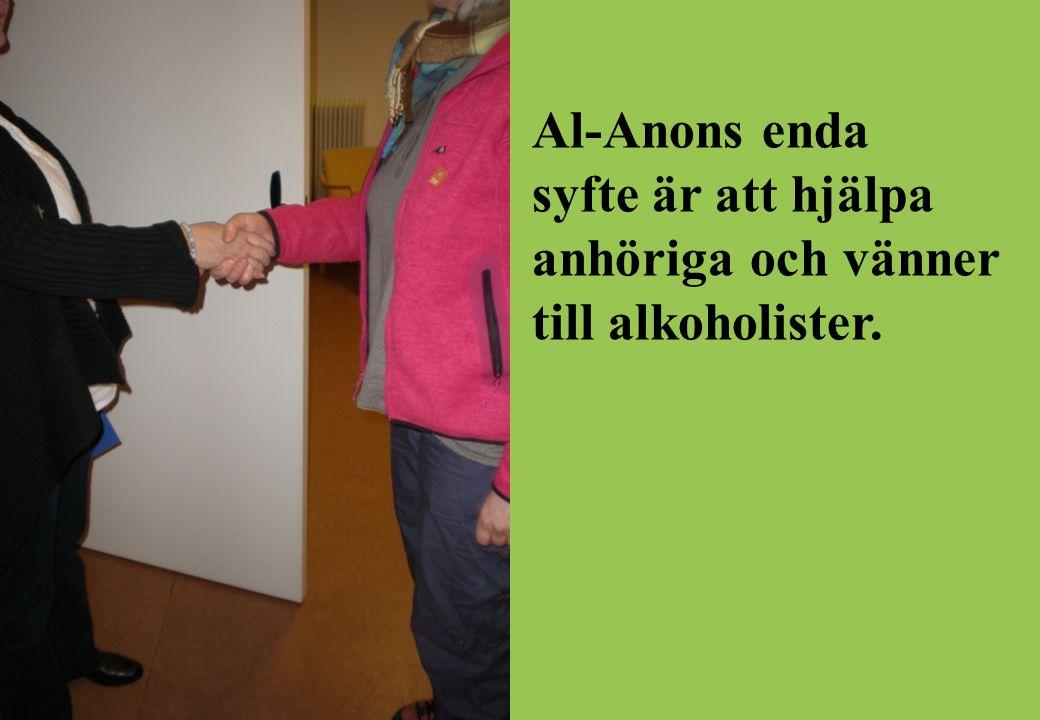 Al-Anons enda syfte är att hjälpa anhöriga och vänner till alkoholister.