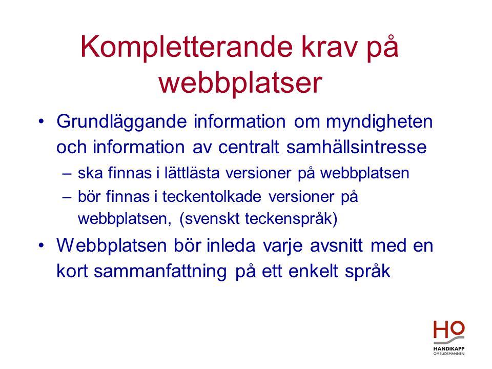 Kompletterande krav på webbplatser •Grundläggande information om myndigheten och information av centralt samhällsintresse –ska finnas i lättlästa vers