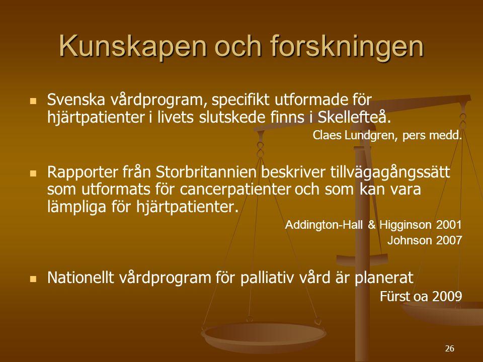 26 Kunskapen och forskningen   Svenska vårdprogram, specifikt utformade för hjärtpatienter i livets slutskede finns i Skellefteå. Claes Lundgren, pe