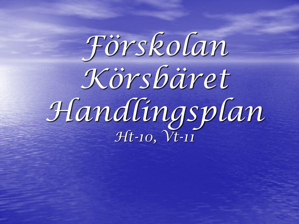 Förskolan Körsbäret Handlingsplan Ht-10, Vt-11