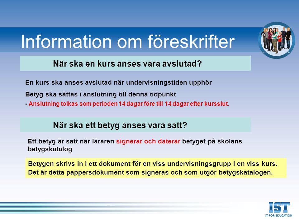 Information om föreskrifter Vad innebär signering av betyg.