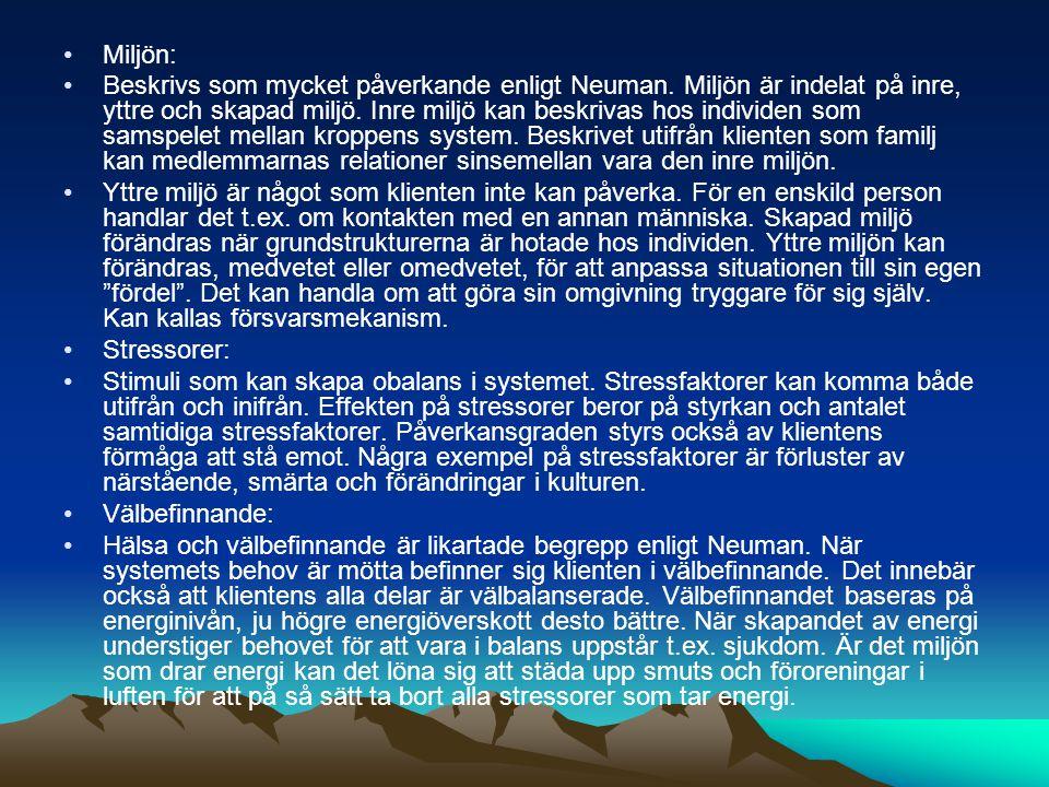 •Miljön: •Beskrivs som mycket påverkande enligt Neuman.
