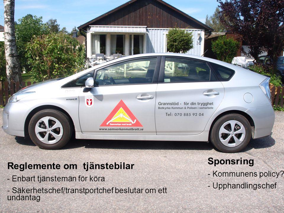 Sponsring - Kommunens policy? - Upphandlingschef Reglemente om tjänstebilar - Enbart tjänstemän för köra - Säkerhetschef/transtportchef beslutar om et