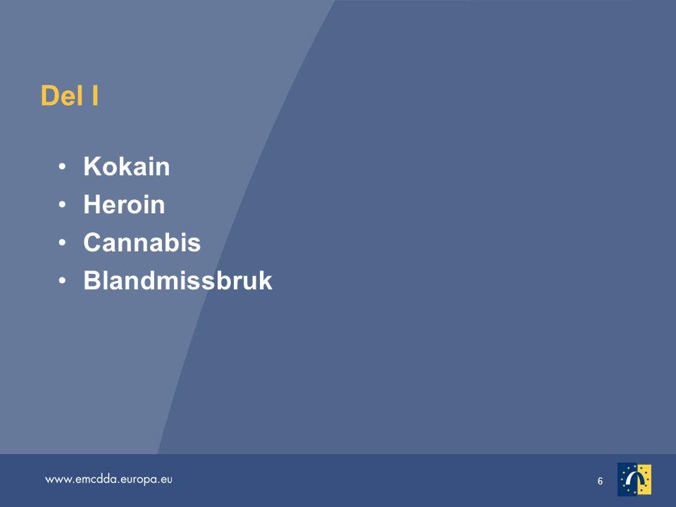 7 Kokain, fortfarande Europas populäraste stimulantia •Cirka 13 miljoner vuxna européer (15–64 år) har prövat kokain under sin livstid; cirka 4 miljoner har använt kokain det senaste året.