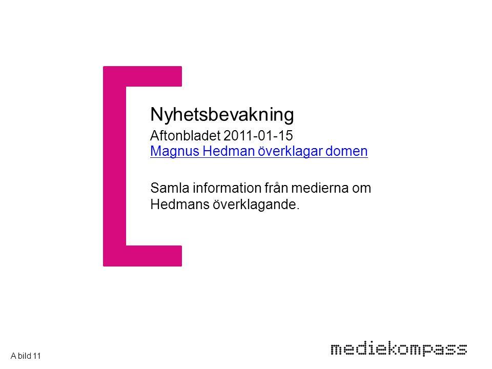 Aftonbladet 2011-01-15 Magnus Hedman överklagar domen Magnus Hedman överklagar domen Nyhetsbevakning Samla information från medierna om Hedmans överkl