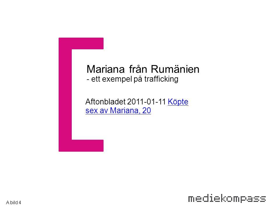 Aftonbladet 2011-01-11 Köpte sex av Mariana, 20Köpte sex av Mariana, 20 Mariana från Rumänien - ett exempel på trafficking A bild 4