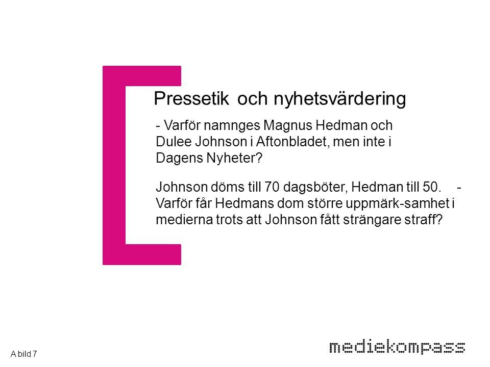 Pressetik och nyhetsvärdering - Varför namnges Magnus Hedman och Dulee Johnson i Aftonbladet, men inte i Dagens Nyheter? Johnson döms till 70 dagsböte