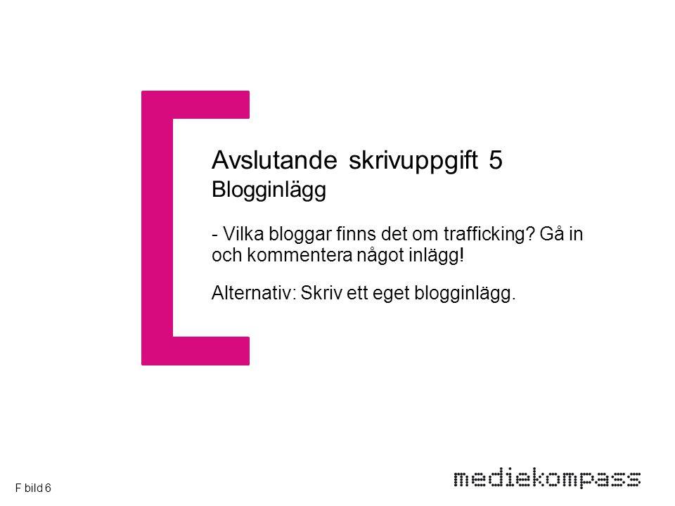 Avslutande skrivuppgift 5 Blogginlägg - Vilka bloggar finns det om trafficking.