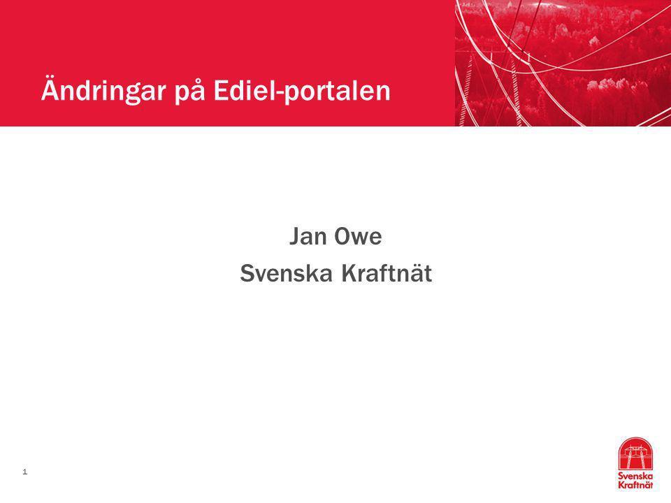 1 Ändringar på Ediel-portalen Jan Owe Svenska Kraftnät