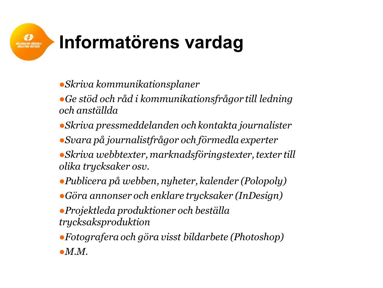 Informatörens roll – exemplet nyhet En disputation är planerad och det bör kommuniceras ut Informatören gör en nyhetsvärdes-/kanalbedömning utifrån abstract.