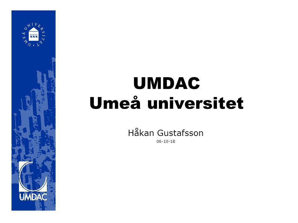 UMDAC Umeå universitet Håkan Gustafsson 06-10-18