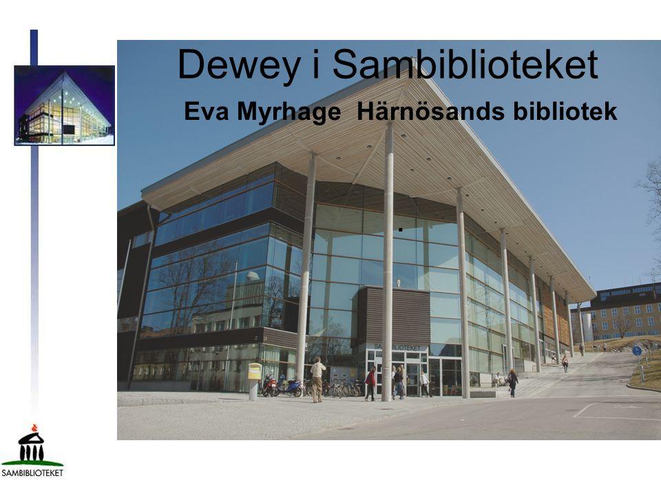Dewey i Sambiblioteket Eva Myrhage Härnösands bibliotek.