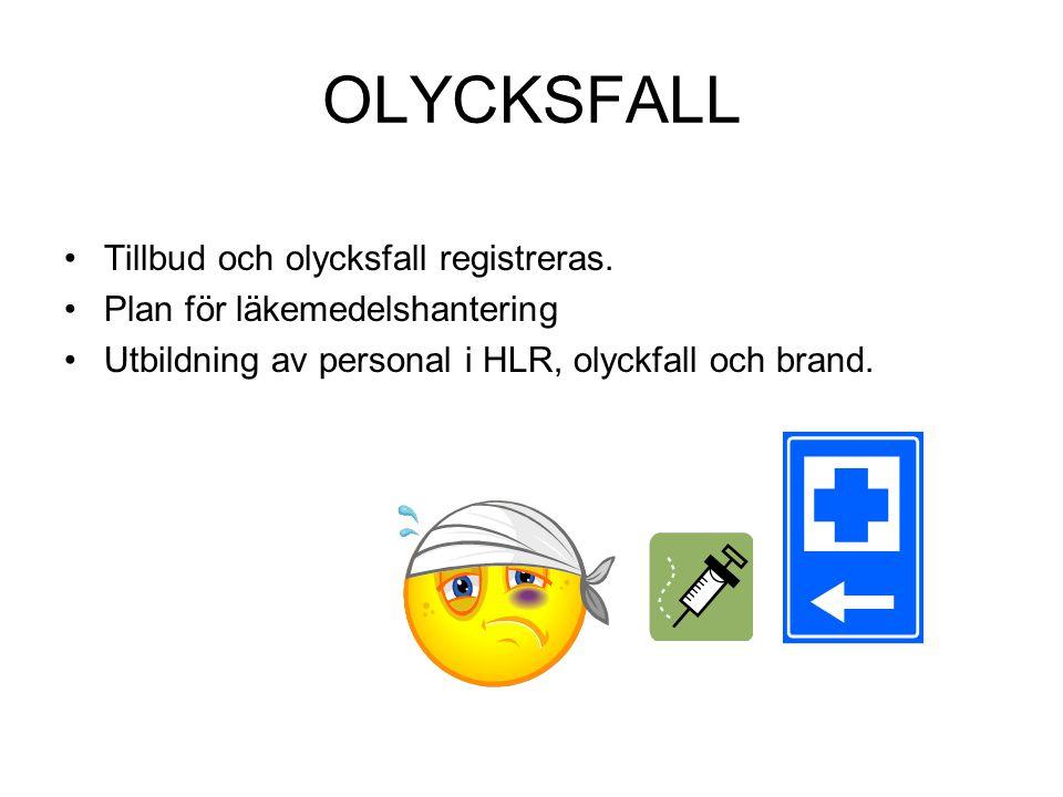 OLYCKSFALL •Tillbud och olycksfall registreras.