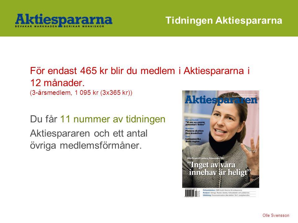 Tidningen Aktiespararna För endast 465 kr blir du medlem i Aktiespararna i 12 månader. (3-årsmedlem, 1 095 kr (3x365 kr)) Du får 11 nummer av tidninge