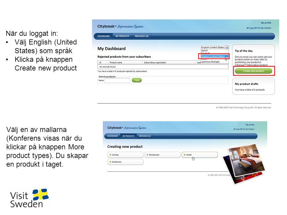 När du loggat in: •Välj English (United States) som språk •Klicka på knappen Create new product Välj en av mallarna (Konferens visas när du klickar på
