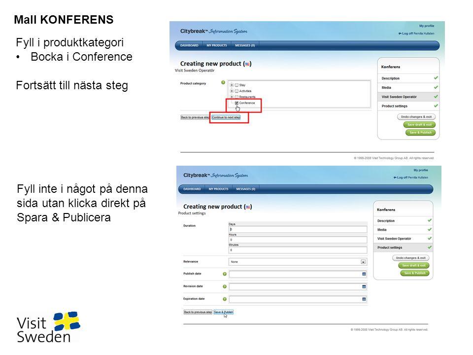Fyll i produktkategori •Bocka i Conference Fortsätt till nästa steg Mall KONFERENS Fyll inte i något på denna sida utan klicka direkt på Spara & Publi